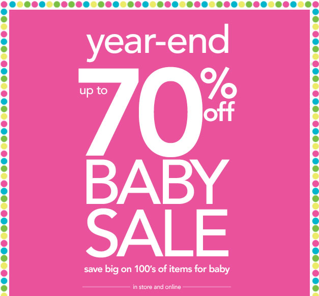 Year-end up to 70% off baby sale. Save big on 100's of items for baby. In store and online.